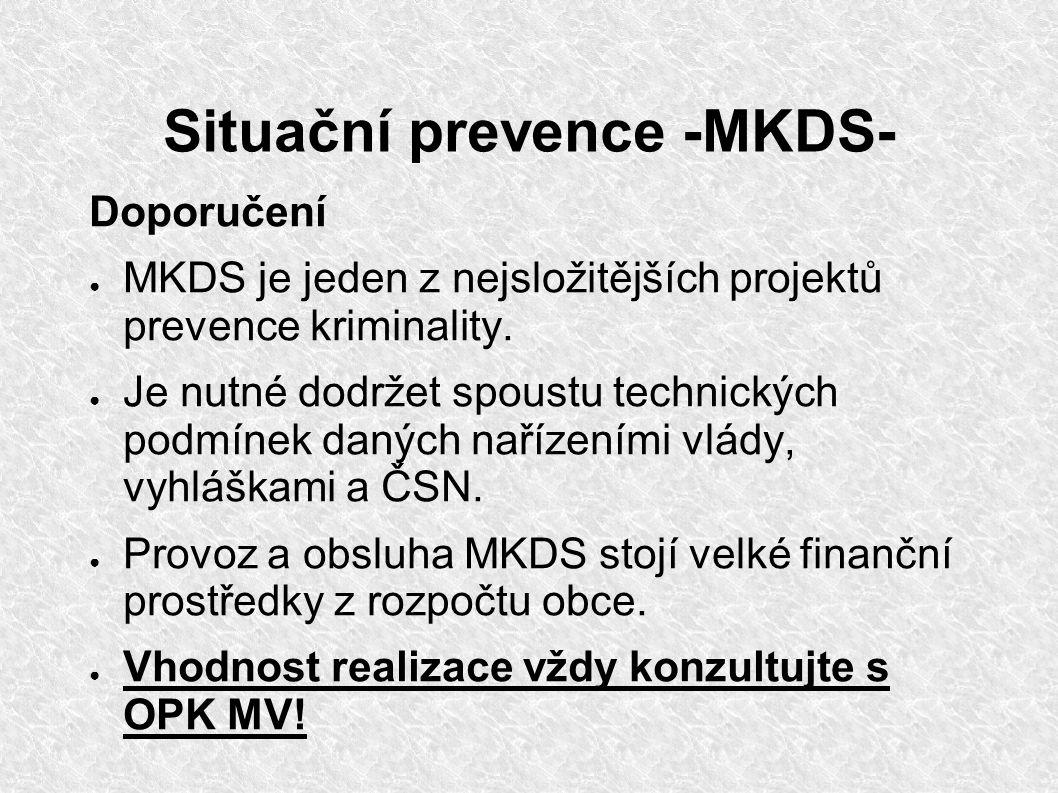 Situační prevence -MKDS- Doporučení ● MKDS je jeden z nejsložitějších projektů prevence kriminality.