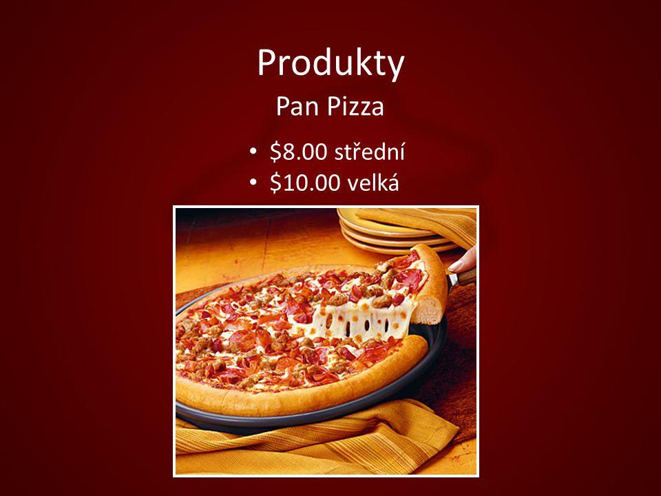 $8.00 střední $10.00 velká Pan Pizza