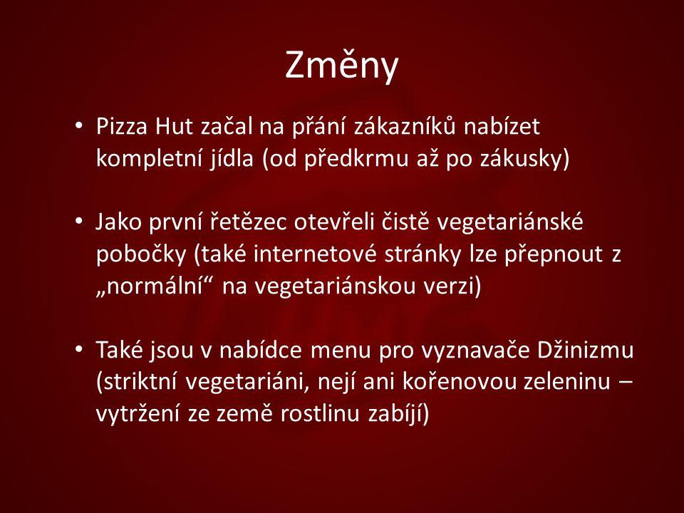 """Změny Pizza Hut začal na přání zákazníků nabízet kompletní jídla (od předkrmu až po zákusky) Jako první řetězec otevřeli čistě vegetariánské pobočky (také internetové stránky lze přepnout z """"normální na vegetariánskou verzi) Také jsou v nabídce menu pro vyznavače Džinizmu (striktní vegetariáni, nejí ani kořenovou zeleninu – vytržení ze země rostlinu zabíjí)"""