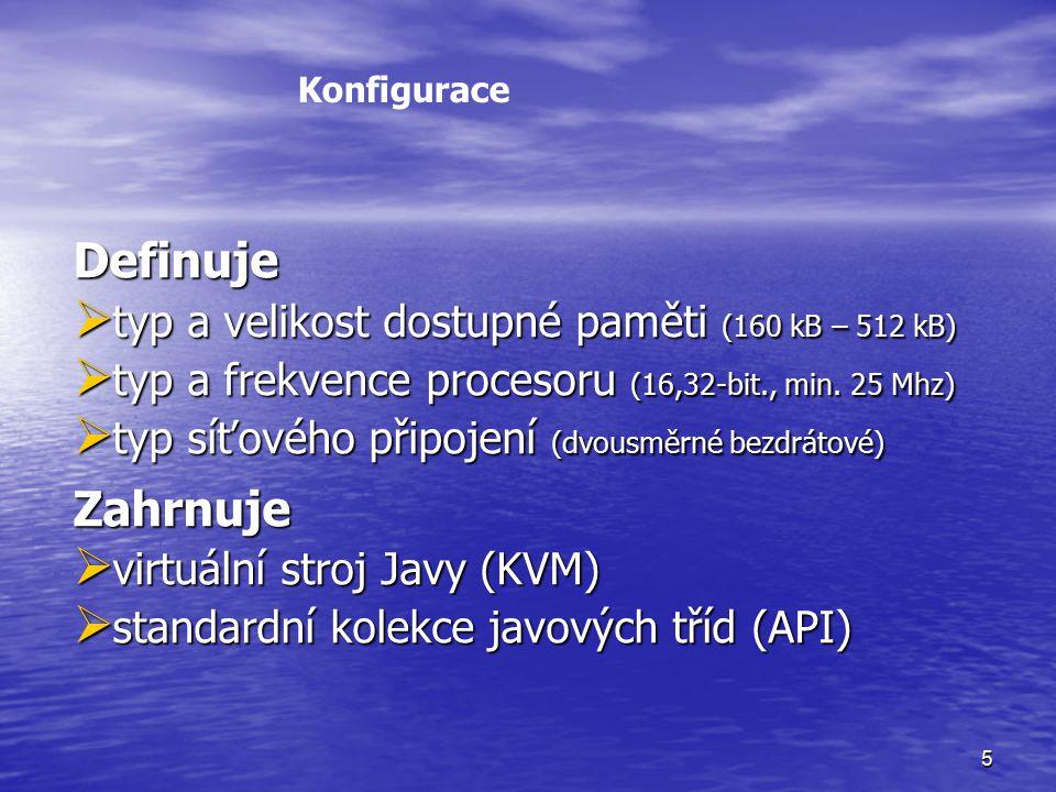 5 Konfigurace Definuje  typ a velikost dostupné paměti (160 kB – 512 kB)  typ a frekvence procesoru (16,32-bit., min.