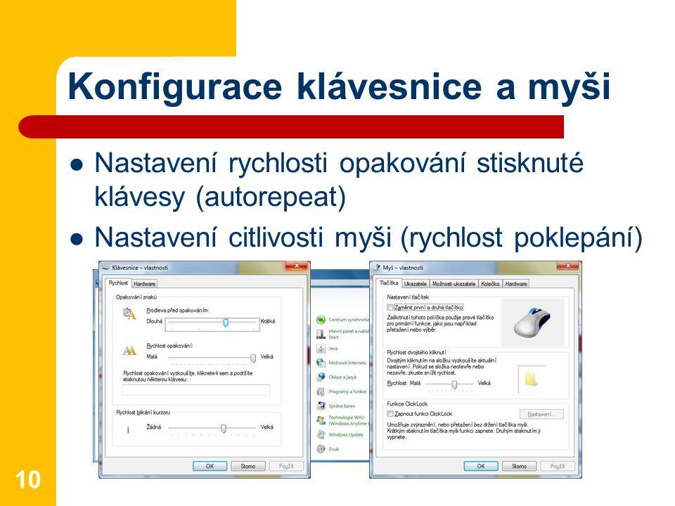 Konfigurace klávesnice a myši Nastavení rychlosti opakování stisknuté klávesy (autorepeat) Nastavení citlivosti myši (rychlost poklepání) 10