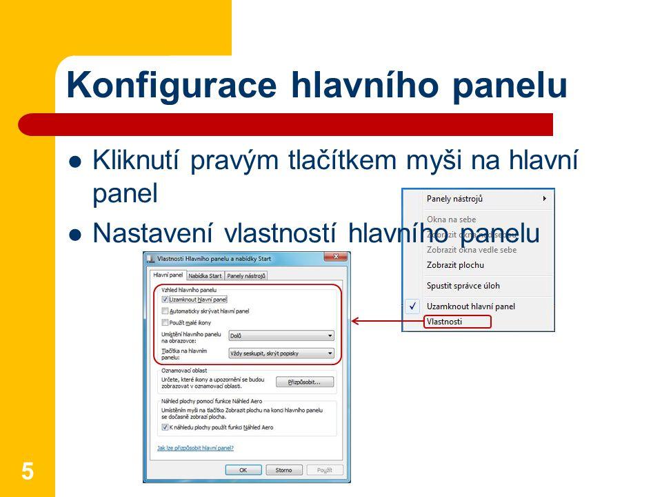 Konfigurace hlavního panelu 5 Kliknutí pravým tlačítkem myši na hlavní panel Nastavení vlastností hlavního panelu