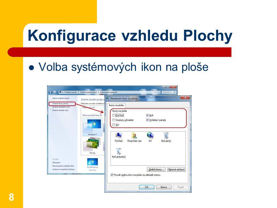 Konfigurace vzhledu Plochy Volba systémových ikon na ploše 8