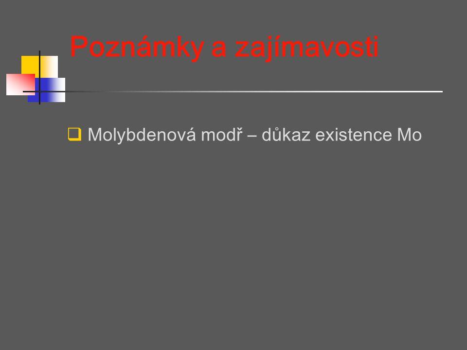 Poznámky a zajímavosti  Molybdenová modř – důkaz existence Mo