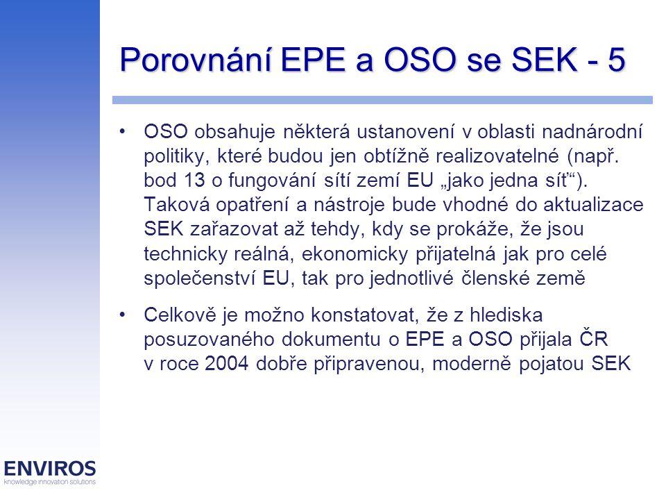 Porovnání EPE a OSO se SEK - 5 OSO obsahuje některá ustanovení v oblasti nadnárodní politiky, které budou jen obtížně realizovatelné (např. bod 13 o f