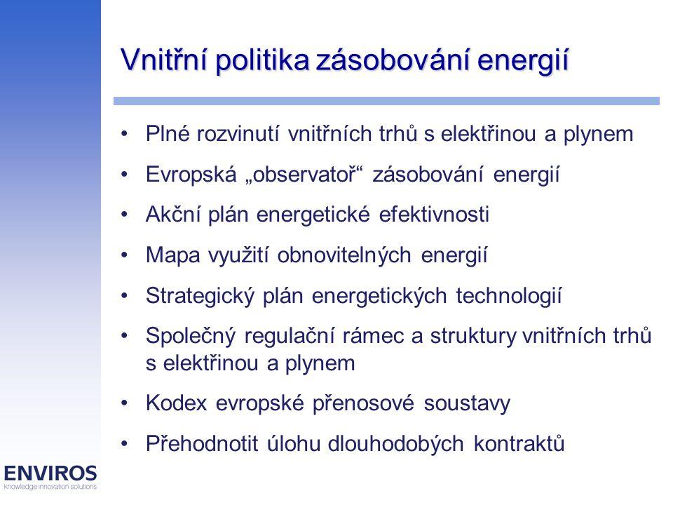 """Vnitřní politika zásobování energií Plné rozvinutí vnitřních trhů s elektřinou a plynem Evropská """"observatoř"""" zásobování energií Akční plán energetick"""
