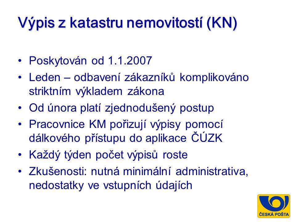 Výpis z katastru nemovitostí (KN) Poskytován od 1.1.2007 Leden – odbavení zákazníků komplikováno striktním výkladem zákona Od února platí zjednodušený