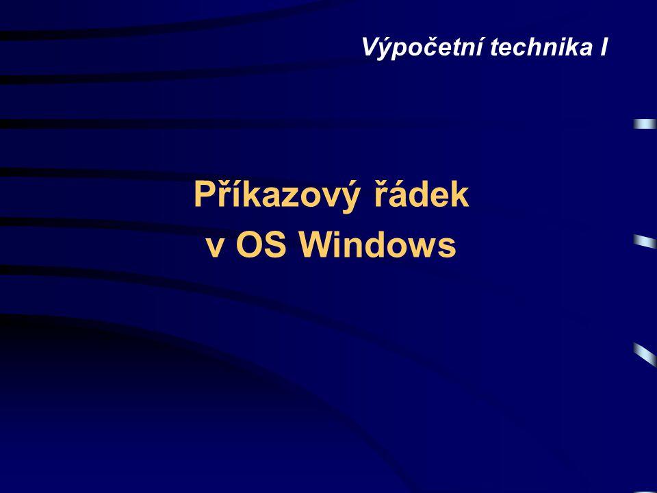 Příkazový řádek v OS Windows Výpočetní technika I