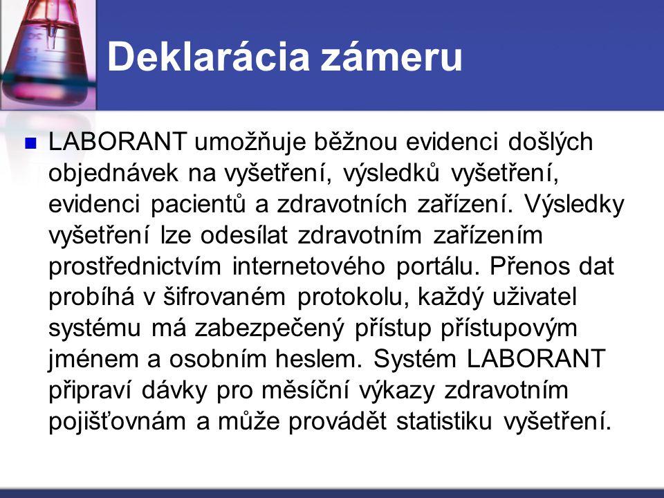 Deklarácia zámeru LABORANT umožňuje běžnou evidenci došlých objednávek na vyšetření, výsledků vyšetření, evidenci pacientů a zdravotních zařízení. Výs