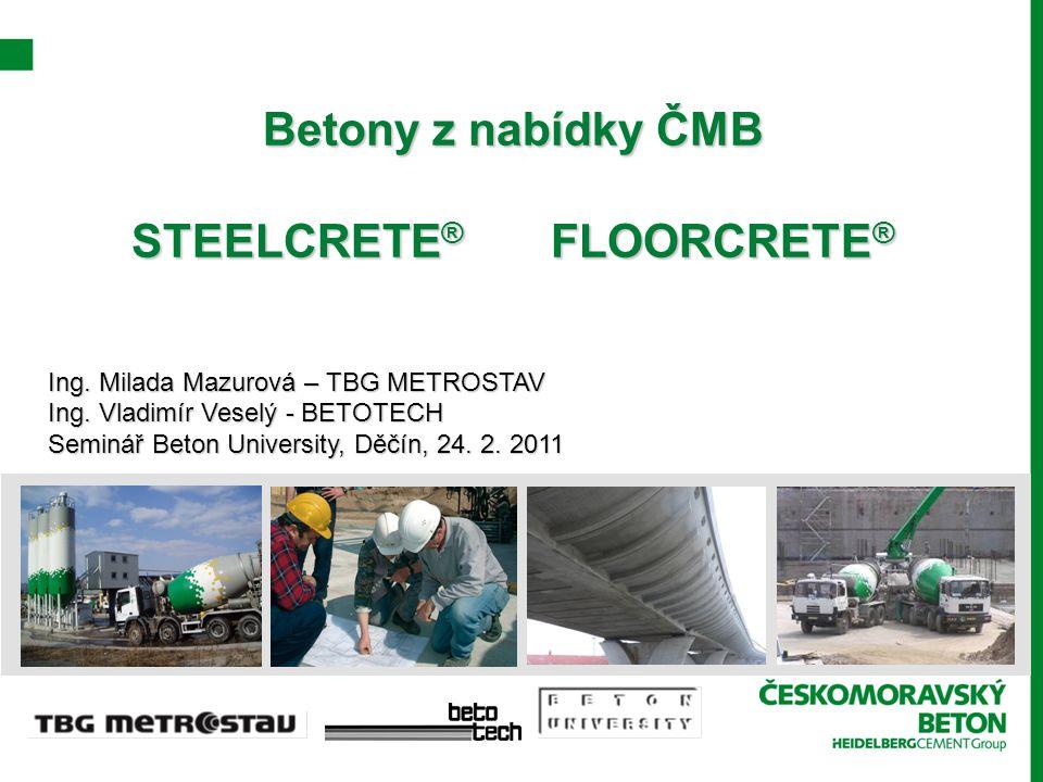 Betony z nabídky ČMB STEELCRETE ® FLOORCRETE ® Ing.