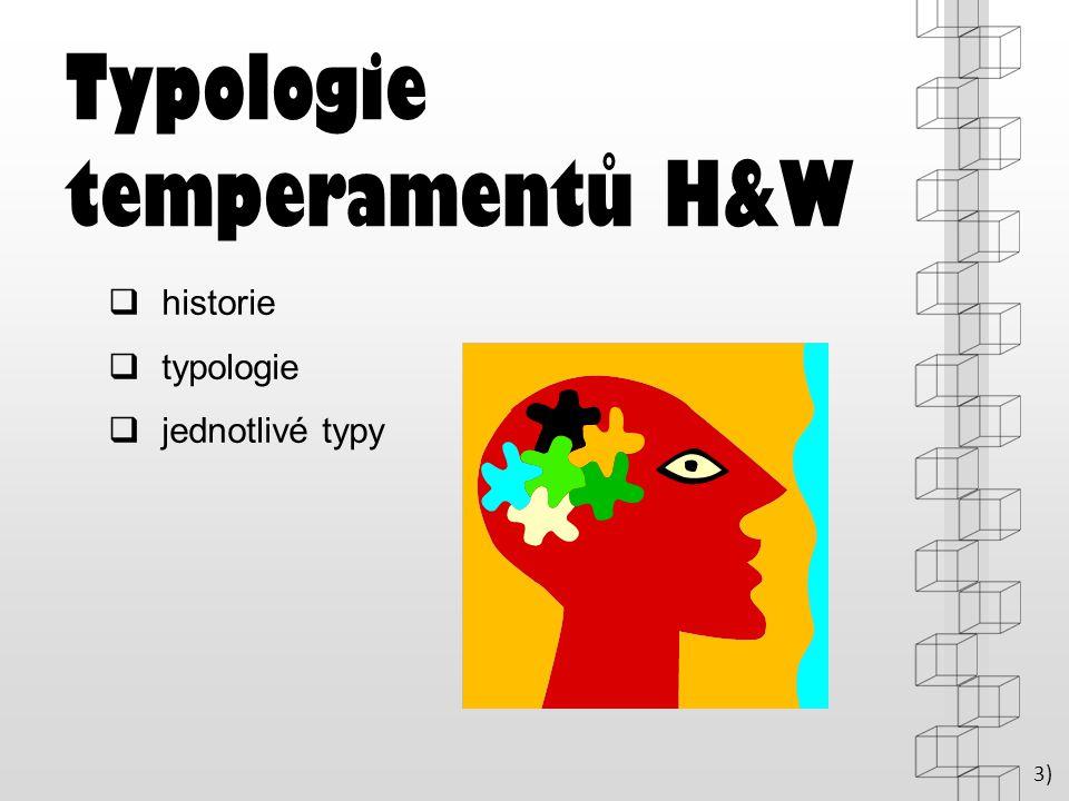Typologie temperamentů H&W  historie  typologie  jednotlivé typy 3)