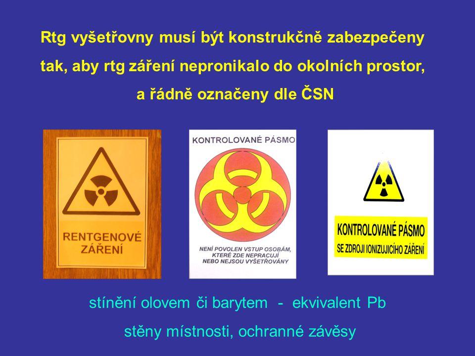 Rtg vyšetřovny musí být konstrukčně zabezpečeny tak, aby rtg záření nepronikalo do okolních prostor, a řádně označeny dle ČSN stínění olovem či baryte