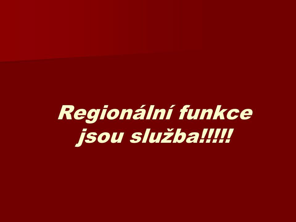 Regionální funkce jsou služba!!!!!