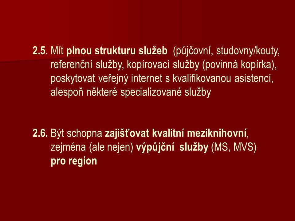 2.5. Mít plnou strukturu služeb (půjčovní, studovny/kouty, referenční služby, kopírovací služby (povinná kopírka), poskytovat veřejný internet s kvali