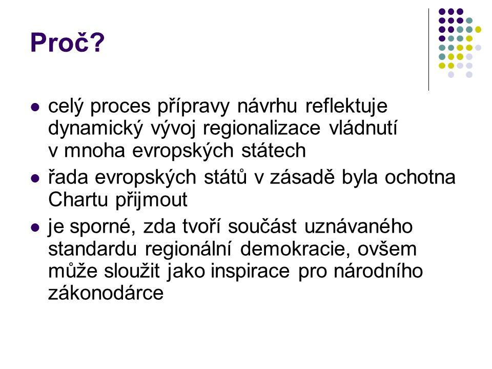 Proč? celý proces přípravy návrhu reflektuje dynamický vývoj regionalizace vládnutí v mnoha evropských státech řada evropských států v zásadě byla och