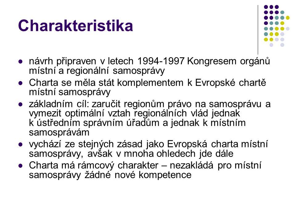 Historie 1993 – dvojí podpora: ženevská konference o evropské regionalizaci vídeňský summit Rady Evropy 1997 – návrh v konečné podobě, podpora Výboru regionů EU soukolí se zadrhává – mezi evropskými státy není skutečná politická vůle k přijetí návrhu 1998 – Výbor ministrů RE zvedá varovný prst 2002 – helsinský konference ministrů: nedošla k žádnému závěru 2005 - budapešťská konference o regionální samosprávě : odložení projektu