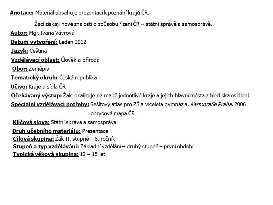 Anotace: Materiál obsahuje prezentaci k poznání krajů ČR.