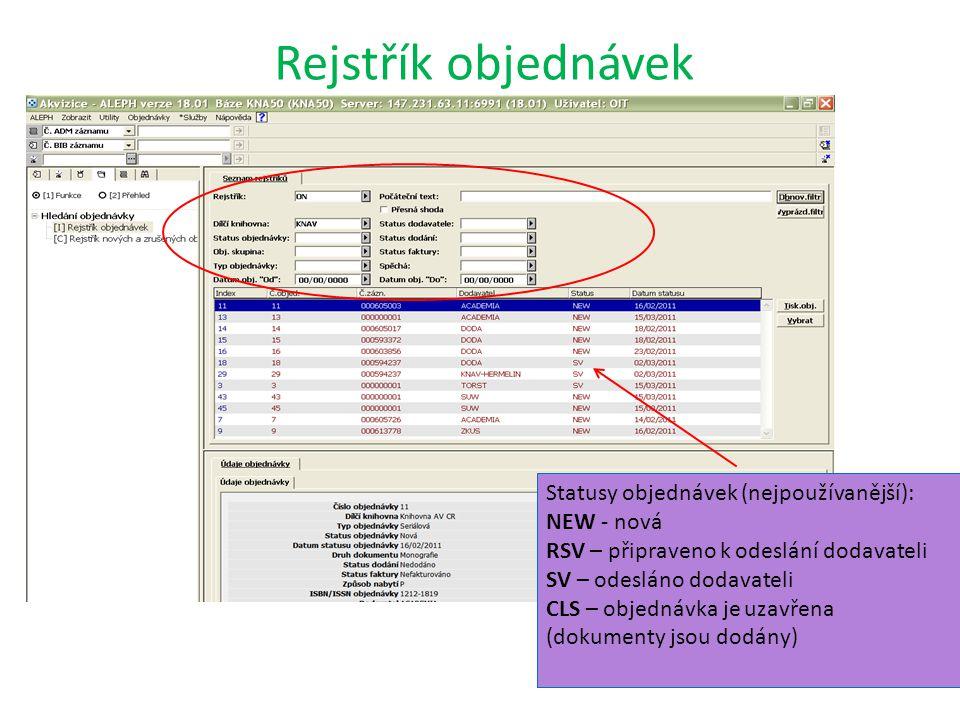 Rejstřík objednávek Statusy objednávek (nejpoužívanější): NEW - nová RSV – připraveno k odeslání dodavateli SV – odesláno dodavateli CLS – objednávka je uzavřena (dokumenty jsou dodány)