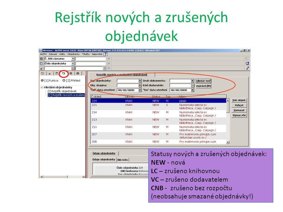 Rejstřík nových a zrušených objednávek Statusy nových a zrušených objednávek: NEW - nová LC – zrušeno knihovnou VC – zrušeno dodavatelem CNB - zrušeno bez rozpočtu (neobsahuje smazané objednávky!)
