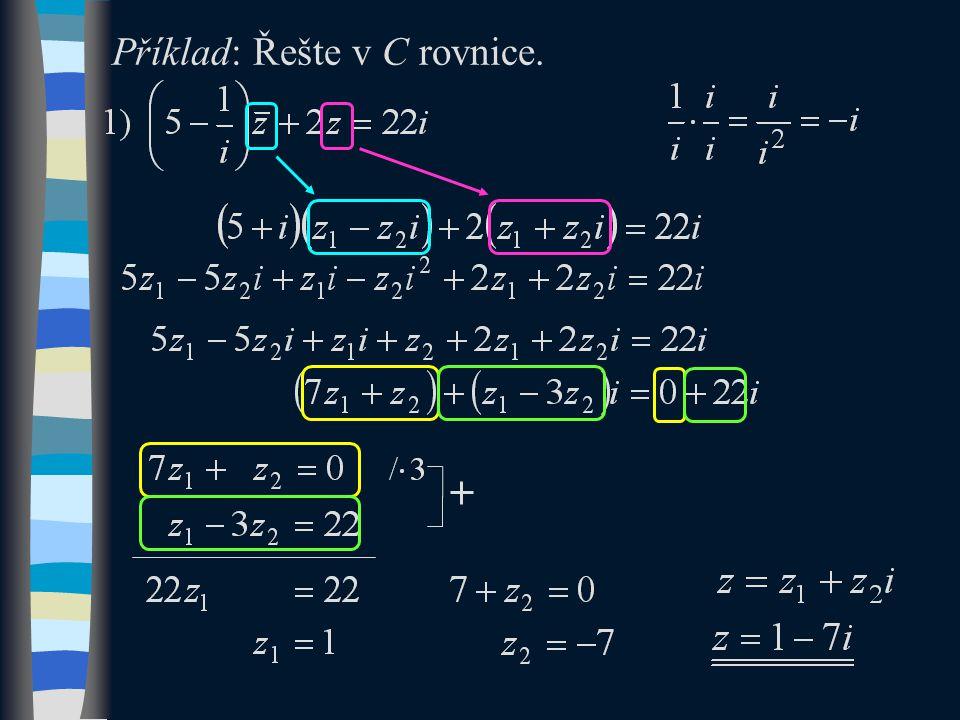 Příklad: Řešte v C rovnice.