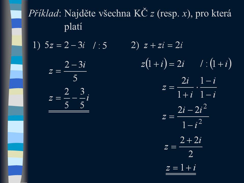 Příklad: Najděte všechna KČ z (resp. x), pro která platí