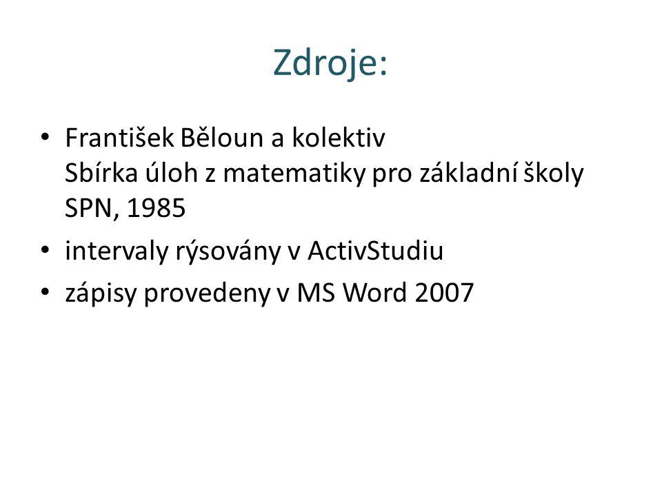 Zdroje: František Běloun a kolektiv Sbírka úloh z matematiky pro základní školy SPN, 1985 intervaly rýsovány v ActivStudiu zápisy provedeny v MS Word 2007