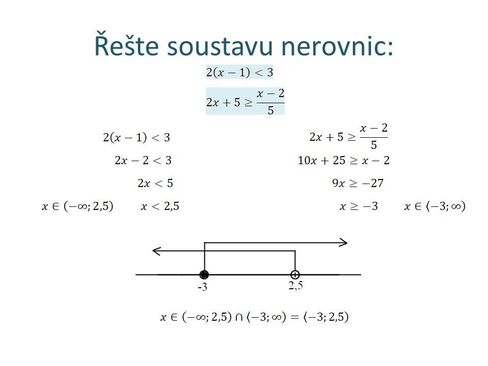 Řešte soustavu nerovnic: