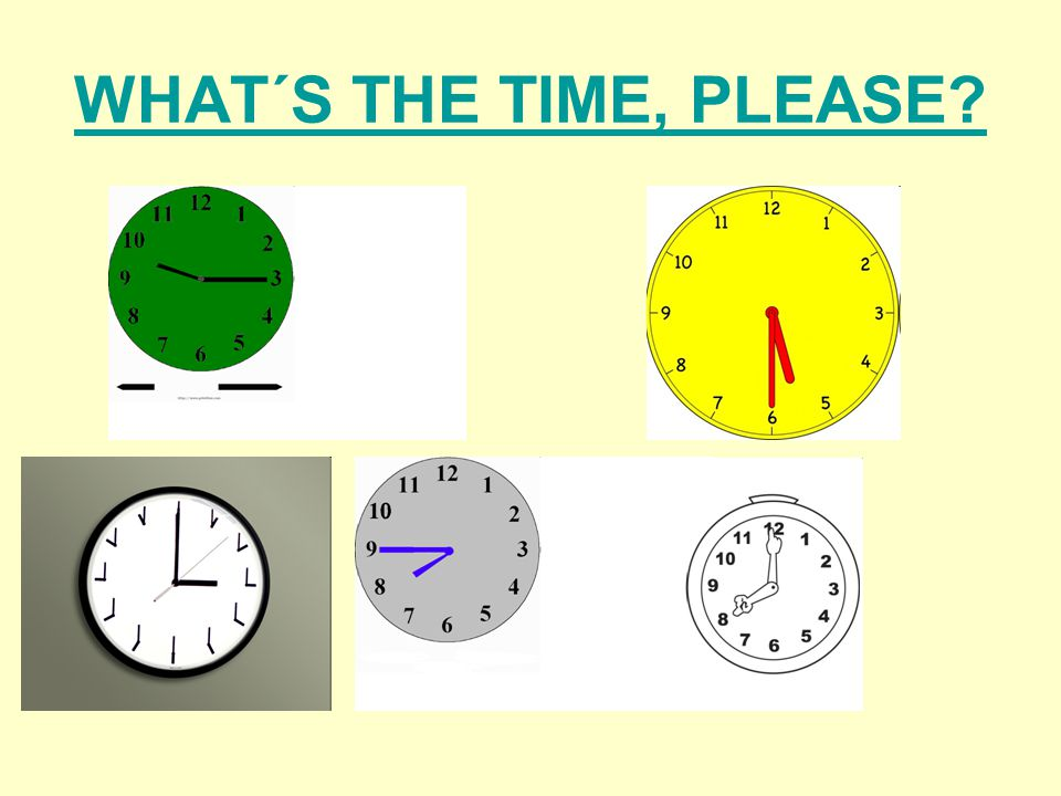 WHAT´S THE TIME, PLEASE?