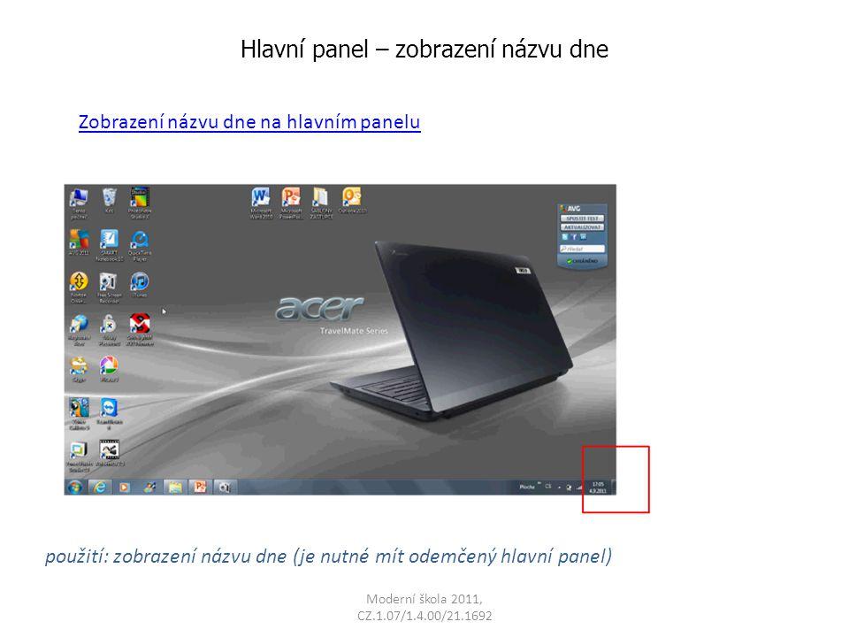 Hlavní panel – zobrazení názvu dne použití: zobrazení názvu dne (je nutné mít odemčený hlavní panel) Zobrazení názvu dne na hlavním panelu