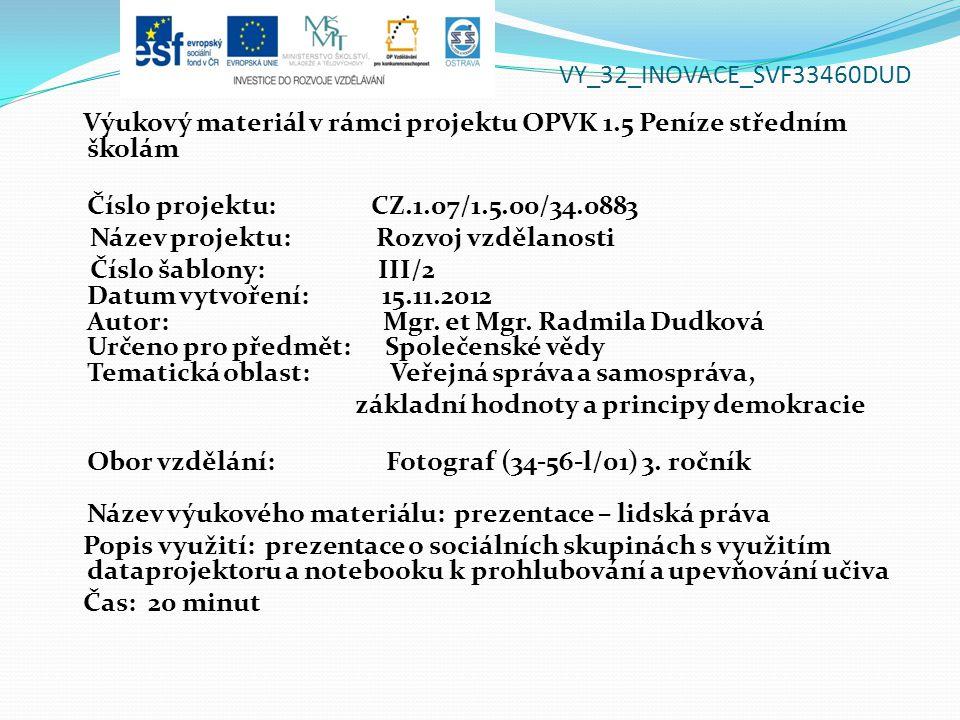VY_32_INOVACE_SVF33460DUD Výukový materiál v rámci projektu OPVK 1.5 Peníze středním školám Číslo projektu: CZ.1.07/1.5.00/34.0883 Název projektu: Roz