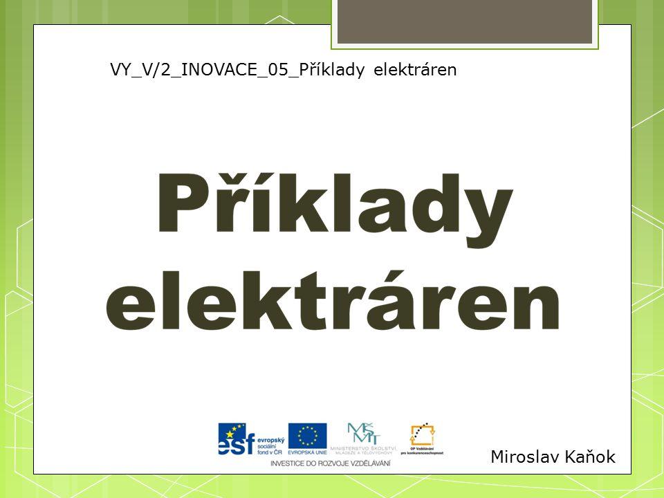 VY_V/2_INOVACE_05_Příklady elektráren Miroslav Kaňok