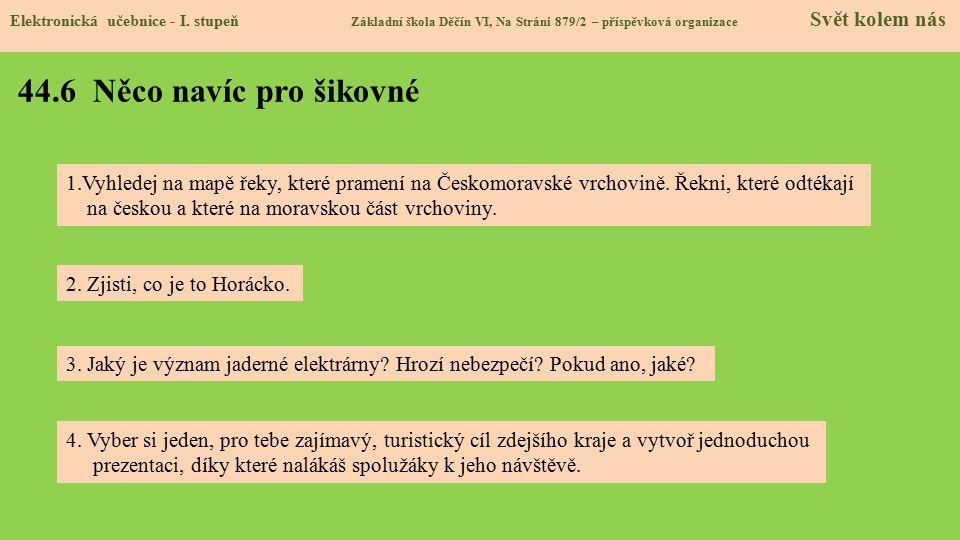 44.6 Něco navíc pro šikovné Elektronická učebnice - I. stupeň Základní škola Děčín VI, Na Stráni 879/2 – příspěvková organizace Svět kolem nás 4. Vybe