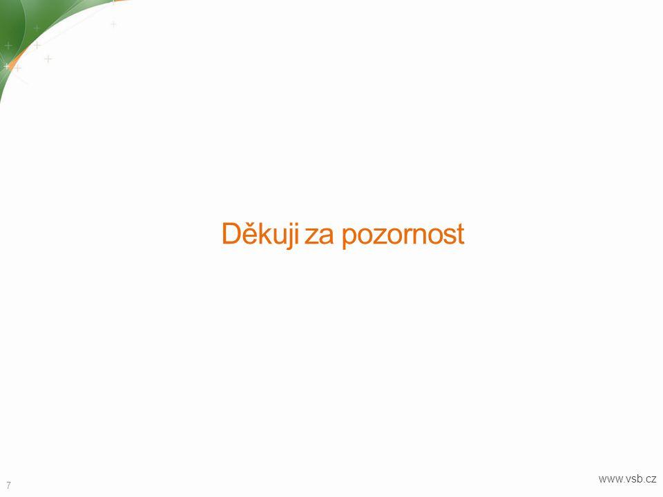 Děkuji za pozornost www.vsb.cz 7