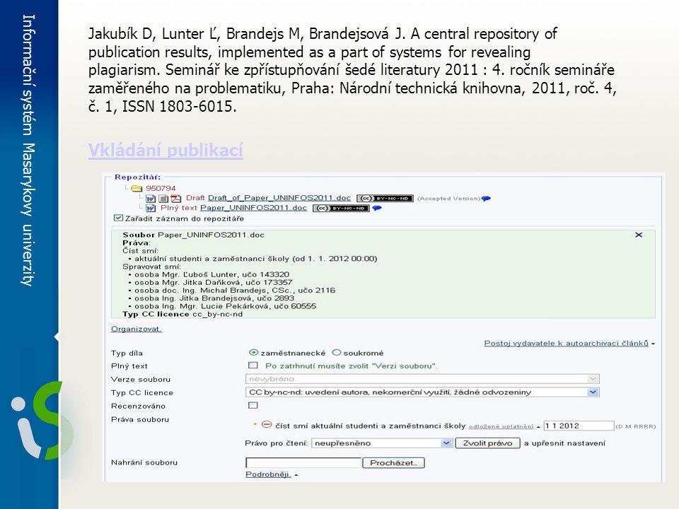 Vkládání publikací Jakubík D, Lunter Ľ, Brandejs M, Brandejsová J.
