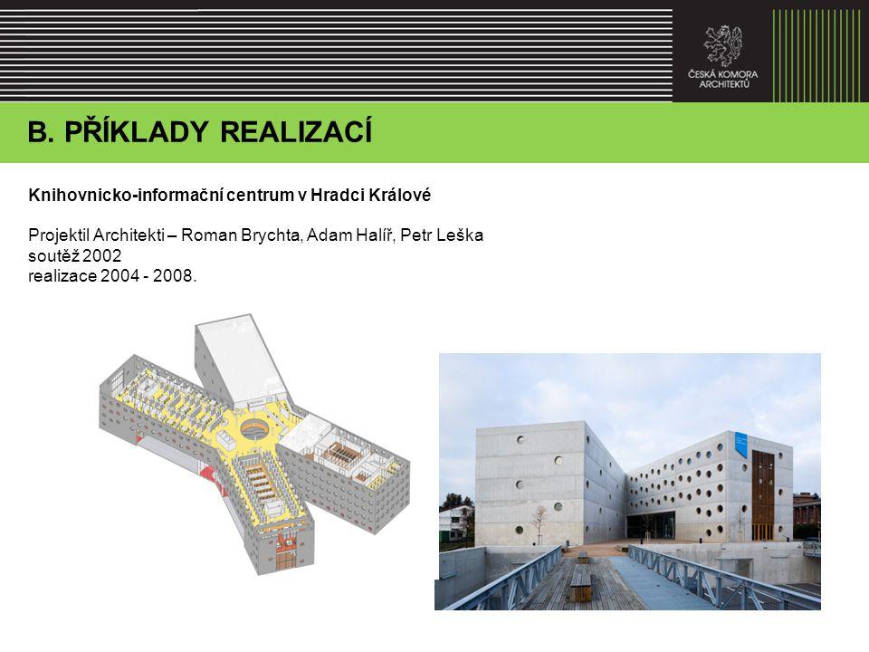 Knihovnicko-informační centrum v Hradci Králové Projektil Architekti – Roman Brychta, Adam Halíř, Petr Leška soutěž 2002 realizace 2004 - 2008.