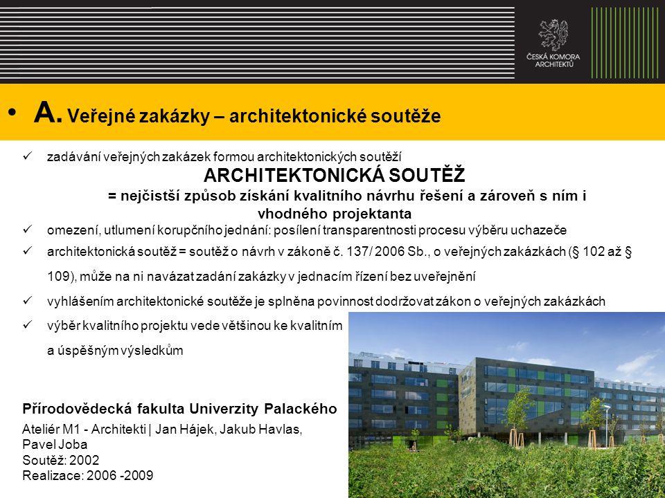 A. Veřejné zakázky – architektonické soutěže zadávání veřejných zakázek formou architektonických soutěží ARCHITEKTONICKÁ SOUTĚŽ = nejčistší způsob zís