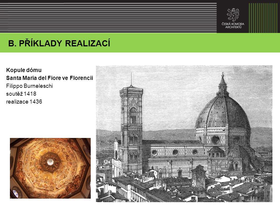 Kopule dómu Santa Maria del Fiore ve Florencii Filippo Burneleschi soutěž 1418 realizace 1436 B. Agenda představenstva – vzdělávání, praxe a celoživot