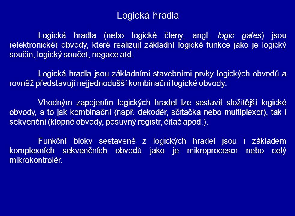 Logická hradla Logická hradla (nebo logické členy, angl.