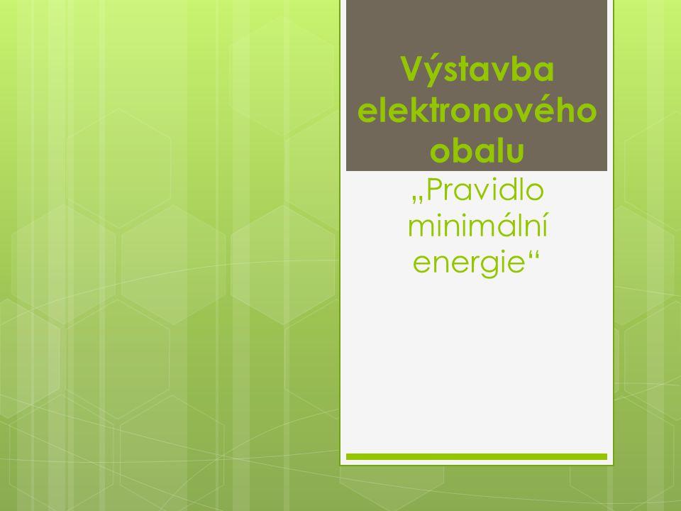 Elektronový obal fiktivního atomu prvku + K L M N O n=1 n=2 n=3 n=4 n=5 l=0 l=1 l=0 l=1 l=2 l=0 l=1 l=2 l=3 l=0 l=1 l=2 l=3 1s1s 2s2s 2p2p 3s3s 3p3p 3d3d 4s4s 4p4p 4d4d 4f4f 5s5s 5p5p 5d5d 5f5f 2 2 2 2 2 6 10 6 6 6 14 10 14 l = 0 tak m = 0 => 1 typ orbitalu s = maximálně 2 e - l = 1 tak m = -1,0,1 => 3 typy orbitalu p = maximálně 6 e - l = 2 tak m = -2,-1,0,1,2 => 5 typů orbitalu d = maximálně 10 e - l = 3 tak m = -3,-2-1,0,1,2,3 => 7 typů orbitalu f = maximálně 14 e - 2 e - 8 e - 18 e - 32 e - ÚKOL 1: Určete hlavní kvantová čísla pro jednotlivé orbitaly ve vrstvách.
