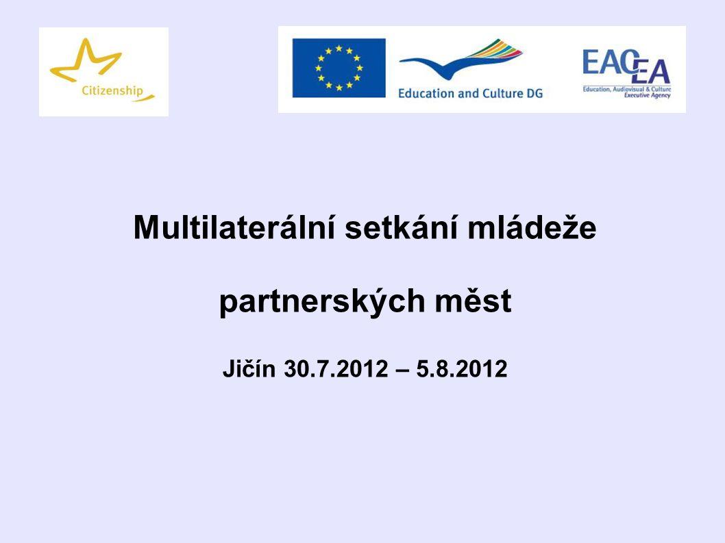 Multilaterální setkání mládeže partnerských měst Jičín 30.7.2012 – 5.8.2012