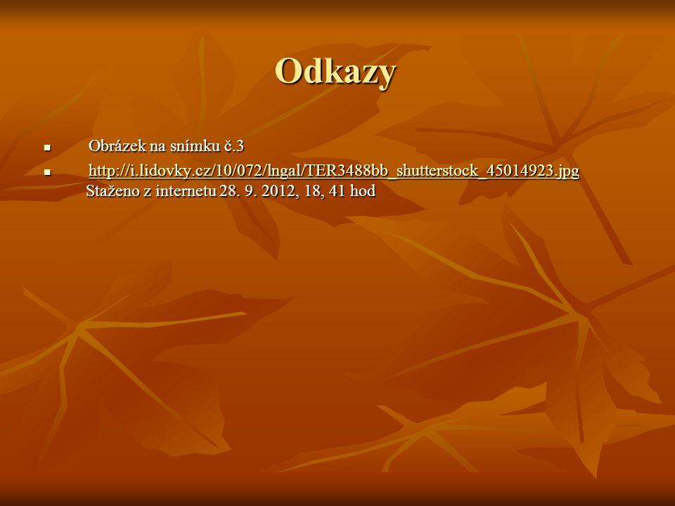 Odkazy Obrázek na snímku č.3 Obrázek na snímku č.3 http://i.lidovky.cz/10/072/lngal/TER3488bb_shutterstock_45014923.jpg http://i.lidovky.cz/10/072/lng