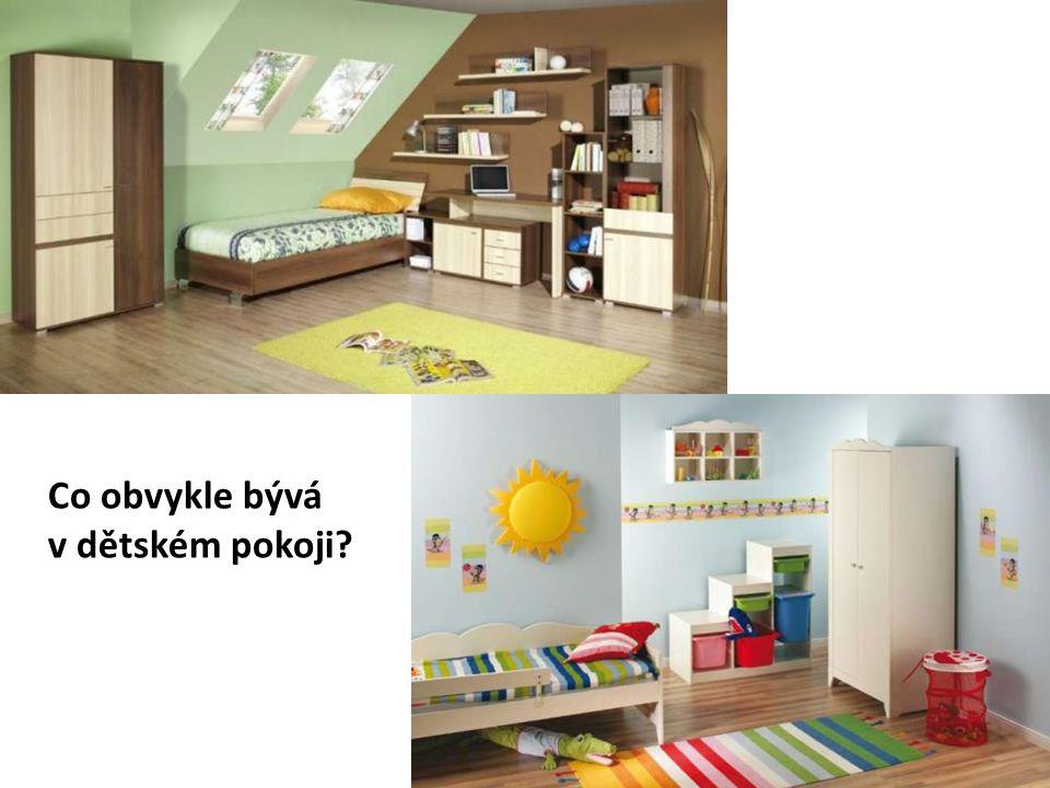 Co obvykle bývá v dětském pokoji?