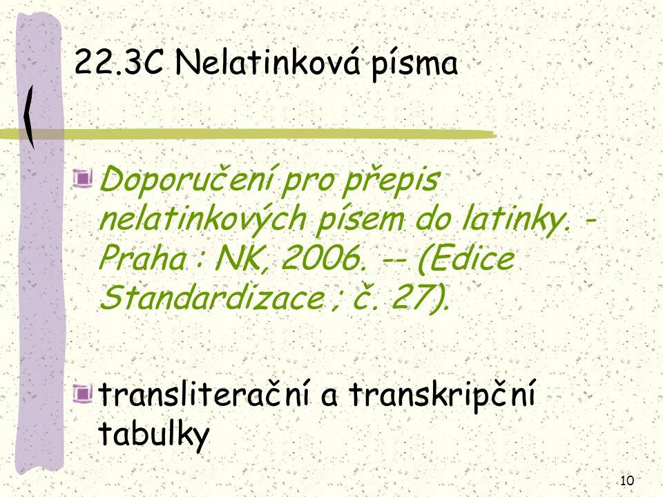 10 22.3C Nelatinková písma Doporučení pro přepis nelatinkových písem do latinky.