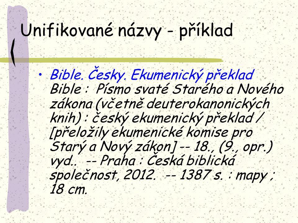 Unifikované názvy - příklad Bible. Česky.