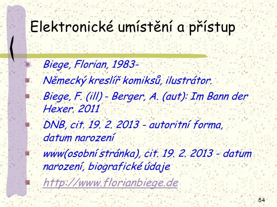54 Elektronické umístění a přístup Biege, Florian, 1983- Německý kreslíř komiksů, ilustrátor.