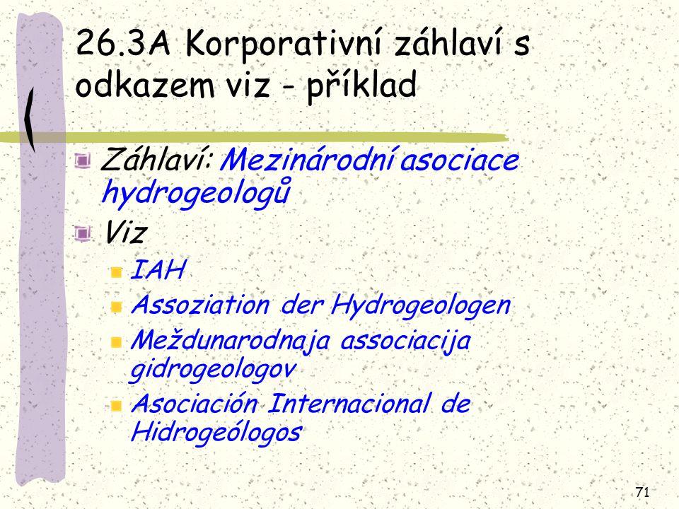 71 26.3A Korporativní záhlaví s odkazem viz - příklad Záhlaví: Mezinárodní asociace hydrogeologů Viz IAH Assoziation der Hydrogeologen Meždunarodnaja