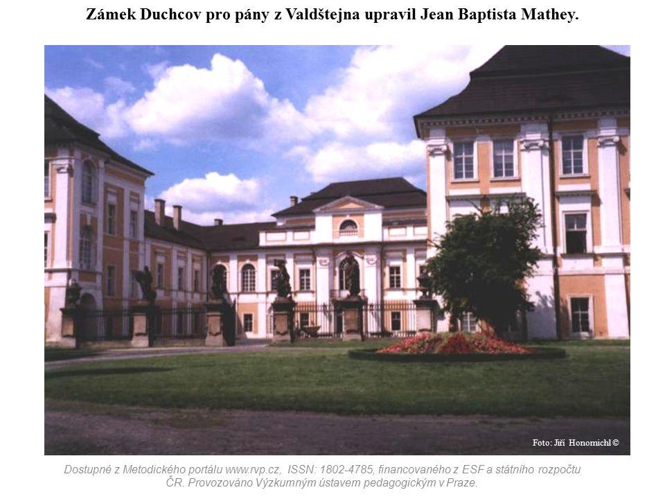 Zámek Duchcov pro pány z Valdštejna upravil Jean Baptista Mathey. Dostupné z Metodického portálu www.rvp.cz, ISSN: 1802-4785, financovaného z ESF a st