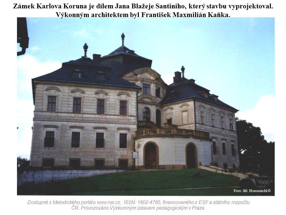 Zámek Karlova Koruna je dílem Jana Blažeje Santiniho, který stavbu vyprojektoval. Výkonným architektem byl František Maxmilián Kaňka. Dostupné z Metod