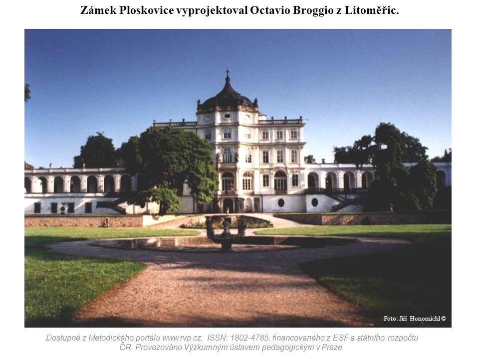 Zámek Ploskovice vyprojektoval Octavio Broggio z Litoměřic. Dostupné z Metodického portálu www.rvp.cz, ISSN: 1802-4785, financovaného z ESF a státního