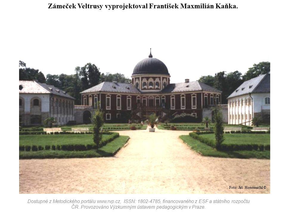 Zámeček Veltrusy vyprojektoval František Maxmilián Kaňka. Dostupné z Metodického portálu www.rvp.cz, ISSN: 1802-4785, financovaného z ESF a státního r